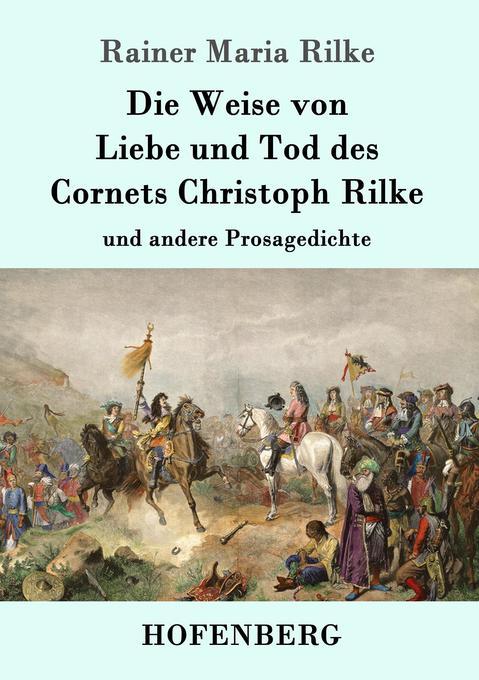 Die Weise von Liebe und Tod des Cornets Christoph Rilke als Buch (kartoniert)