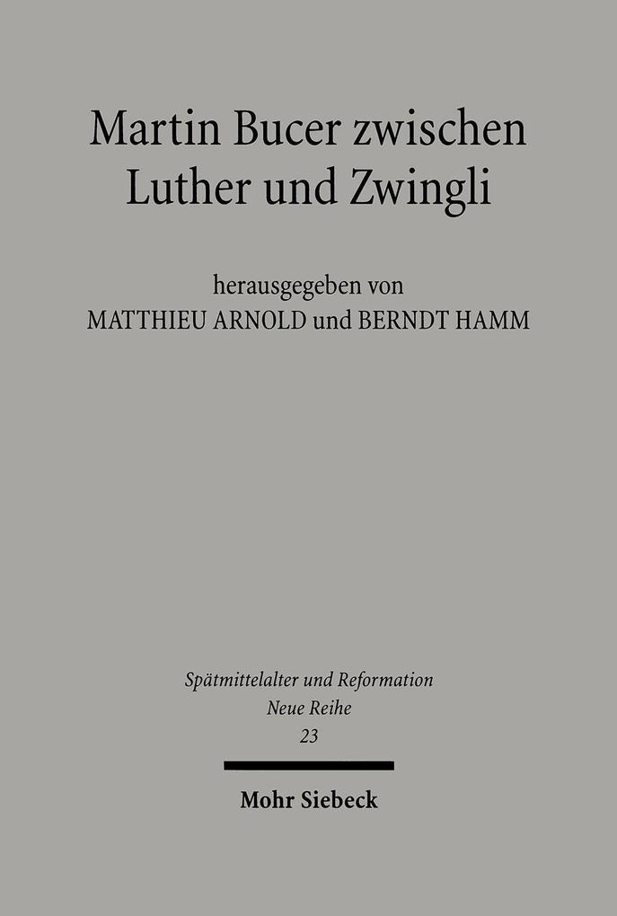 Martin Bucer zwischen Luther und Zwingli als Buch (gebunden)