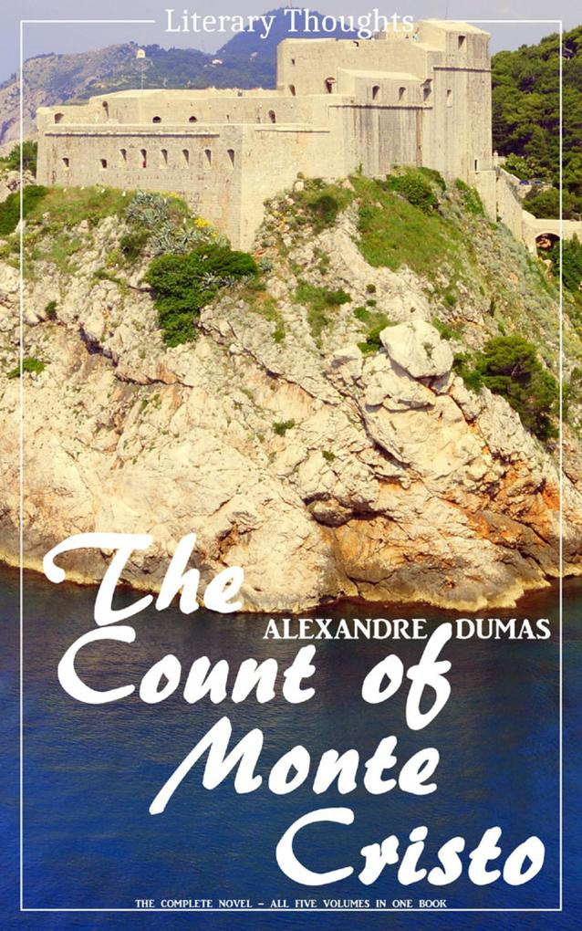The Count of Monte Cristo (Alexandre Dumas) (Literary Thoughts Edition) als eBook epub