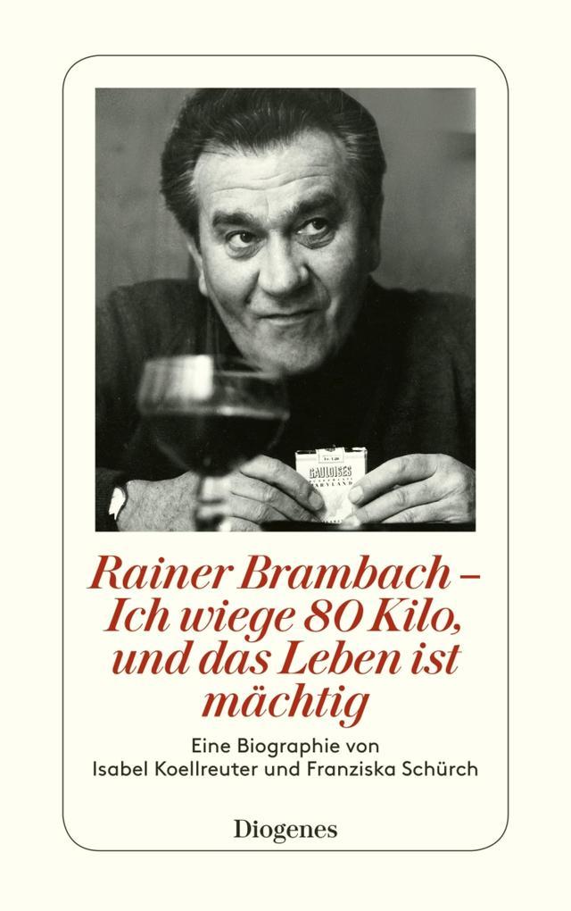 Rainer Brambach - Ich wiege 80 Kilo, und das Leben ist mächtig als eBook epub