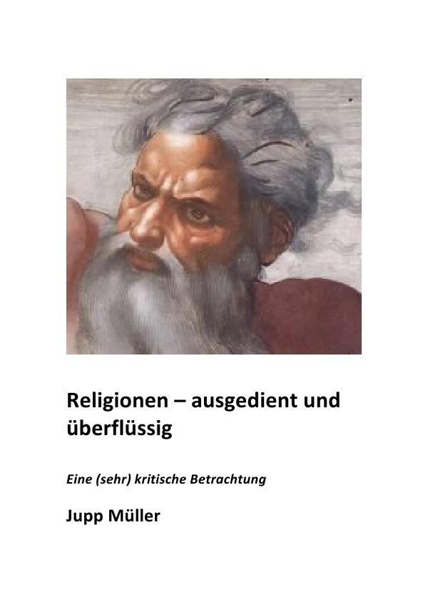 Religionen - ausgedient und überflüssig als Buch (kartoniert)