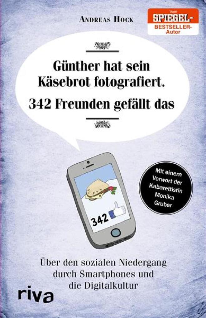 Günther hat sein Käsebrot fotografiert. 342 Freunden gefällt das. als eBook epub