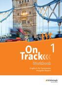 On Track 1. Workbook. Englisch für Gymnasien. Bayern