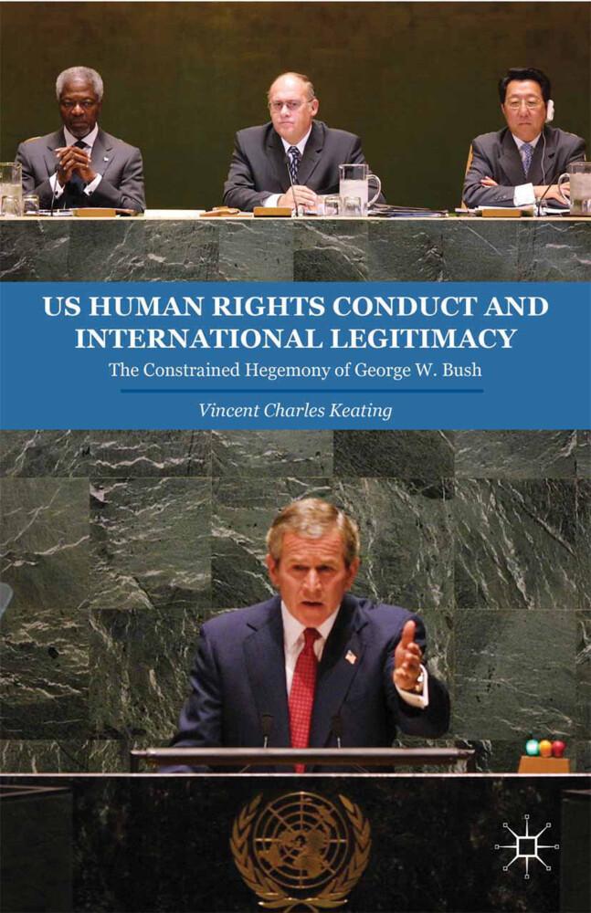 US Human Rights Conduct and International Legitimacy als Buch (kartoniert)