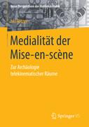 Medialität der Mise-en-scène
