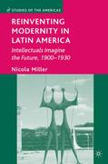 Reinventing Modernity in Latin America