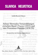 Juliusz Slowackis Verserzählungen zwischen Band 1 «Poezye» (1832) und den Florentiner Poemen (1838/39)