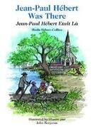 Jean-Paul Hebert Was There/Jean-Paul Hebert Etait La