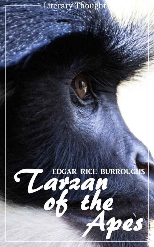 Tarzan of the Apes (Edgar Rice Burroughs) (Literary Thoughts Edition) als eBook epub