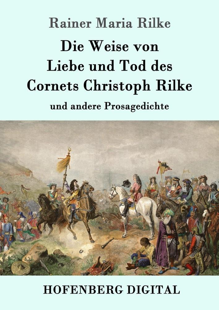 Die Weise von Liebe und Tod des Cornets Christoph Rilke als eBook epub