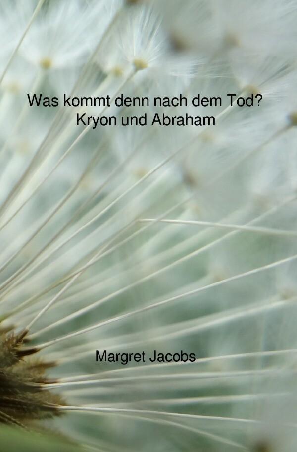 Was kommt denn nach dem Tod? - Kryon und Abraham als Buch (kartoniert)