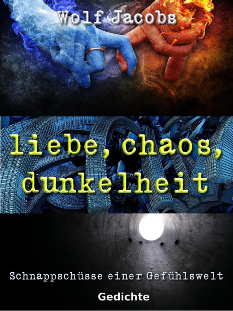 liebe, chaos, dunkelheit als eBook epub