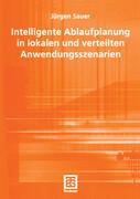 Intelligente Ablaufplanung in lokalen und verteilten Anwendungsszenarien