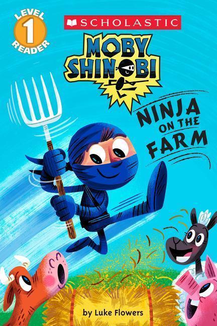 Ninja on the Farm (Moby Shinobi: Scholastic Reader, Level 1) als Taschenbuch