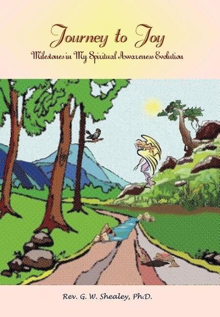 Journey to Joy: Milestones in My Spiritual Awareness Evolution als Buch (gebunden)