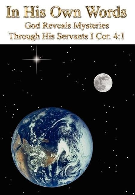 In His Own Words: God Reveals Mysteries Through His Servants I Cor. 4:1 als Buch (gebunden)