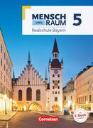 Mensch und Raum 5. Jahrgangsstufe - Geographie Realschule Bayern - Schülerbuch