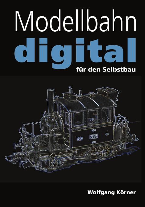 Modellbahn digital für den Selbstbau als Buch (kartoniert)
