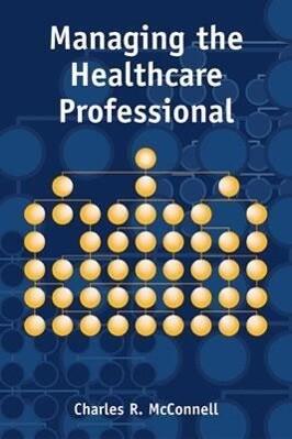 Managing the Health Care Professional als Taschenbuch