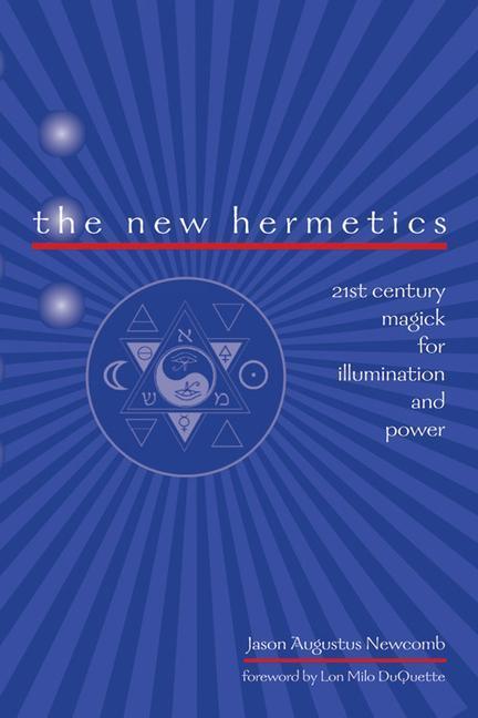 The New Hermetics: 21st Century Magick for Illumination and Power als Taschenbuch