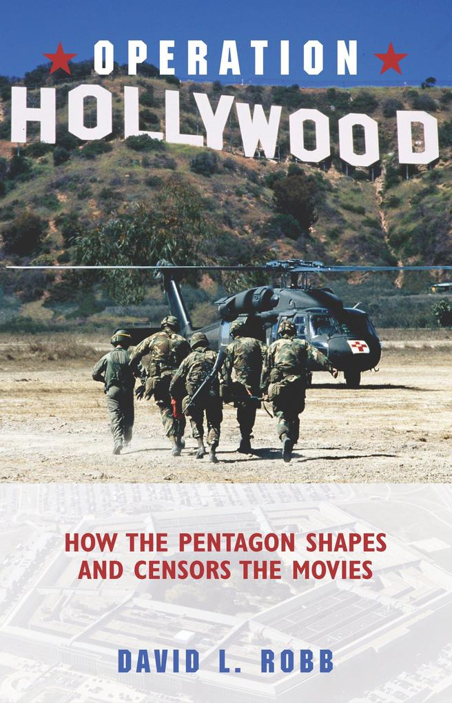 Operation Hollywood: How the Pentagon Shapes and Censors the Movies als Buch (gebunden)
