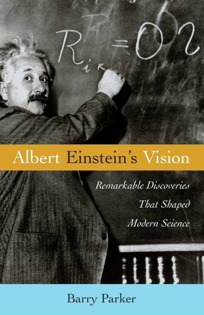 Albert Einstein's Vision: Remarkable Discoveries That Shaped Modern Science als Buch (gebunden)