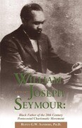 William Joseph Seymour: 1870-1922