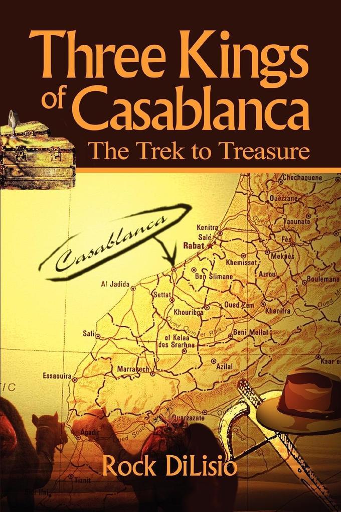 Three Kings of Casablanca: The Trek to Treasure als Taschenbuch