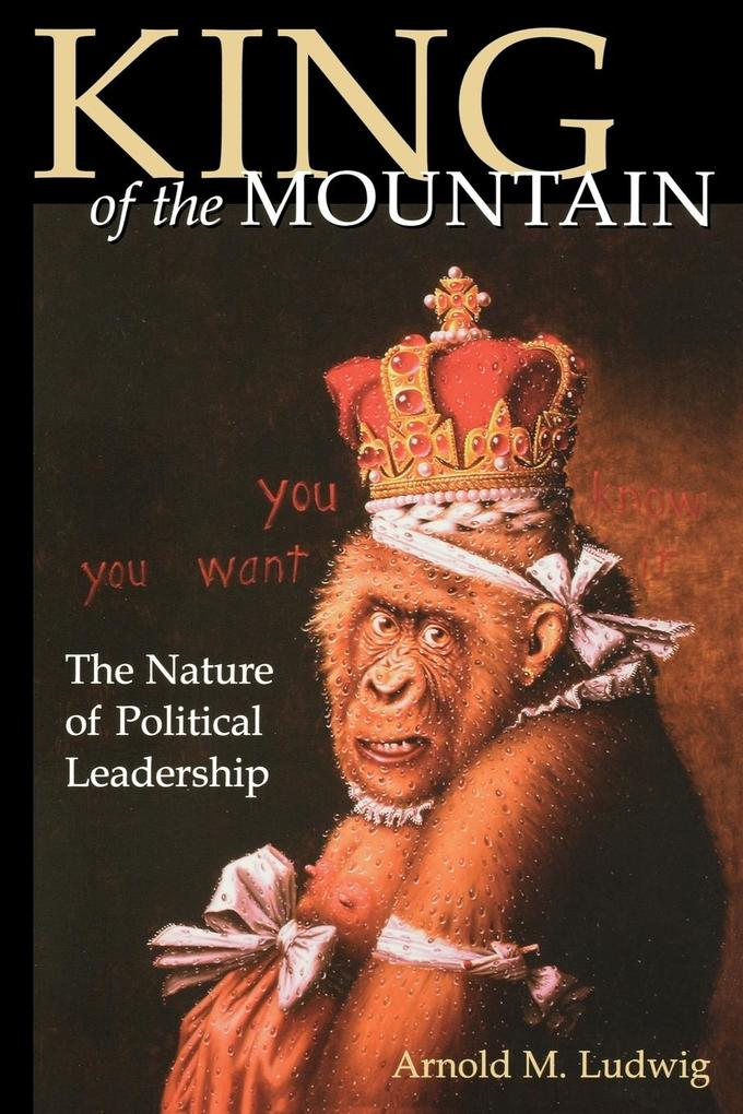 King of the Mountain: The Nature of Political Leadership als Taschenbuch