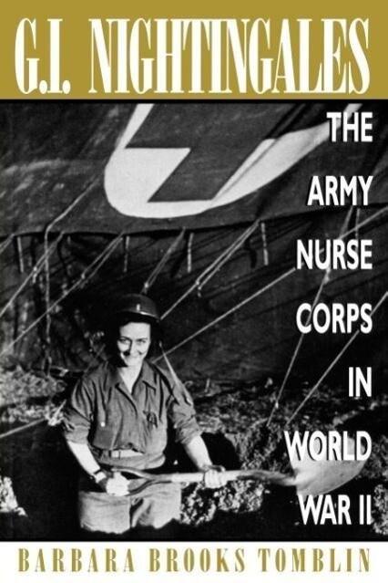 G.I. Nightingales: The Army Nurse Corps in World War II als Taschenbuch
