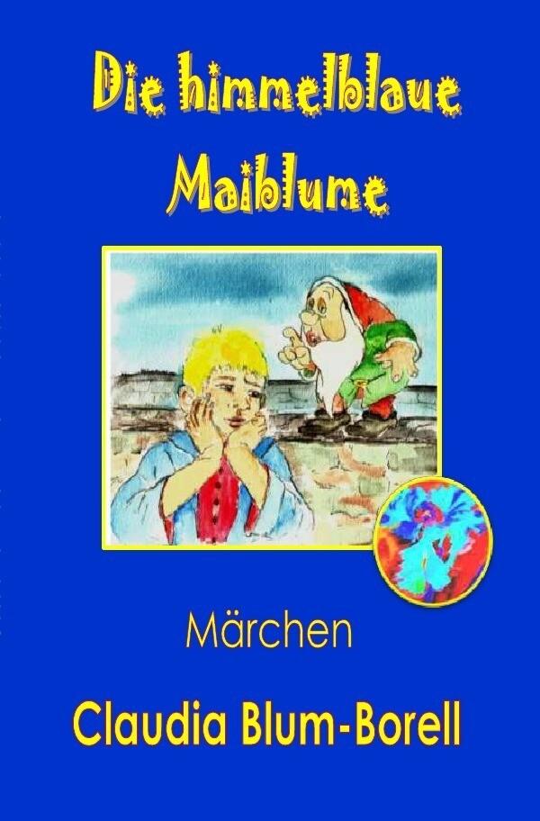 Die himmelblaue Maiblume als Buch (kartoniert)