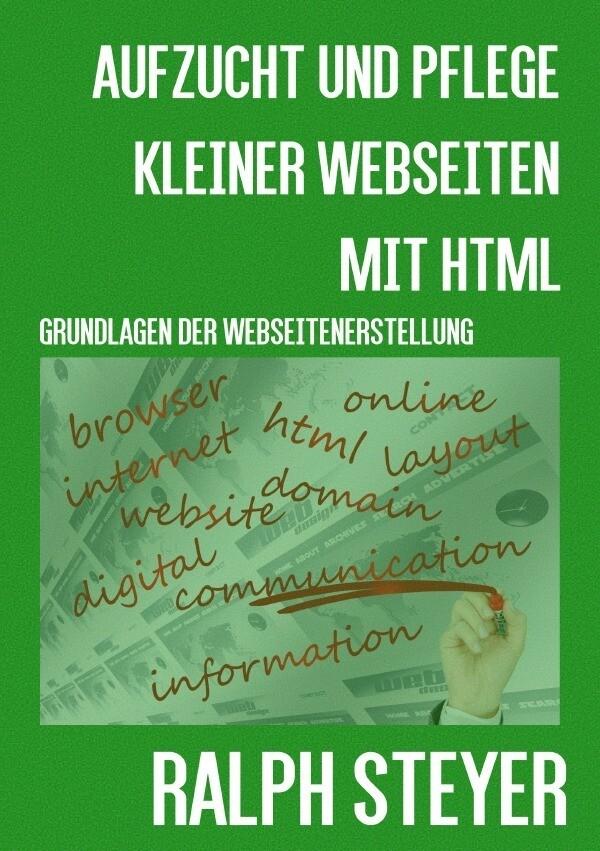 Aufzucht und Pflege kleiner Webseiten mit HTML als Buch (kartoniert)