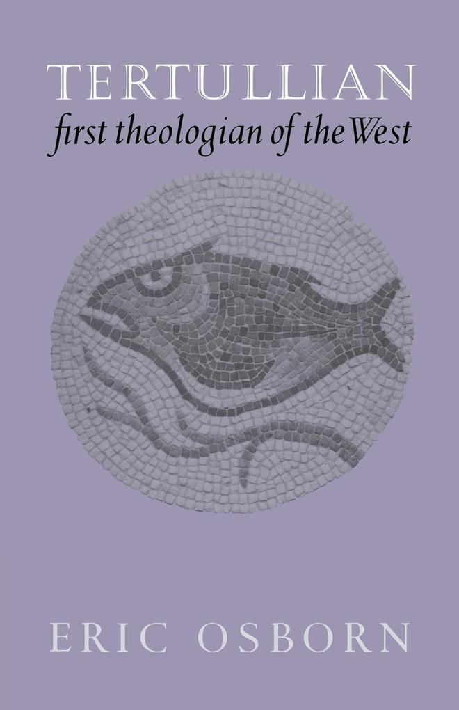Tertullian, First Theologian of the West als Buch (kartoniert)