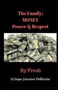The Family: MONEY Power & Respect
