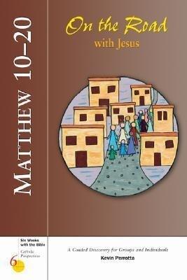 Matthew 10-20: On the Road with Jesus als Taschenbuch
