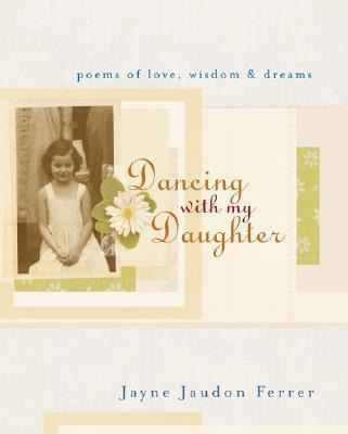 Dancing with My Daughter: Poems of Love, Wisdom, & Dreams als Buch (gebunden)