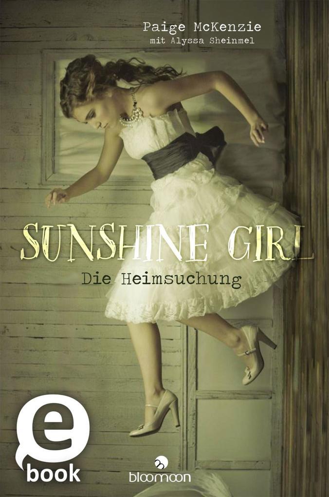 Sunshine Girl - Die Heimsuchung als eBook epub