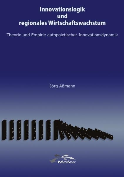 Innovationslogik und regionales Wirtschaftswachstum als Buch (kartoniert)
