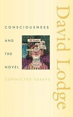 Consciousness and the Novel: Connected Essays als Taschenbuch