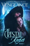 Vengeance: The Crystal Keeper, Book 3