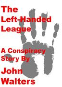 Left-Handed League: A Conspiracy Story