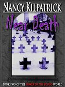 Near Death: Book II in the Power of the Blood World