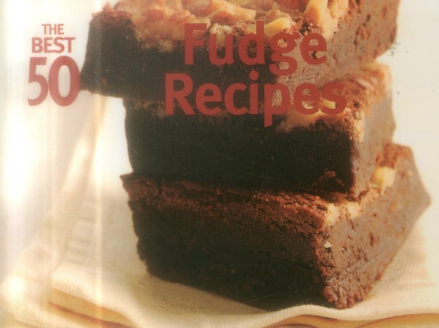 The Best 50 Fudge Recipes als Taschenbuch