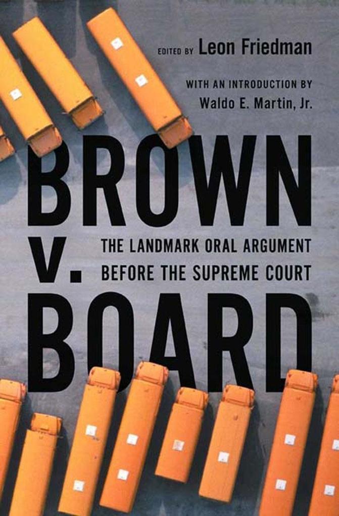 Brown V. Board: The Landmark Oral Argument Before the Supreme Court als Buch (gebunden)