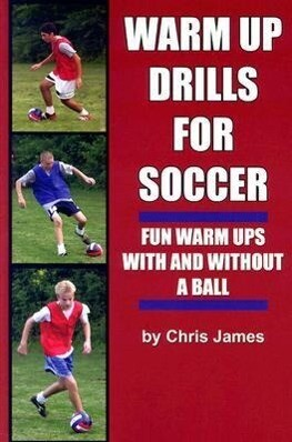 Soccer Warm Up Drills: Fun Warm Ups with and Without a Ball als Taschenbuch