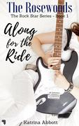 Along for the Ride (The Rosewoods Rock Star Series, #1)
