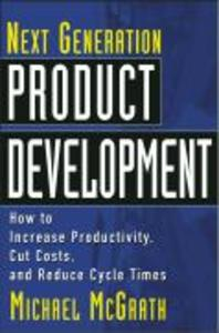 Next Generation Product Development: How to Increase Productivity, Cut Costs, and Reduce Cycle Times als Buch (gebunden)