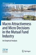 Macro Attractiveness and Micro Decisions in the Mutual Fund Industry