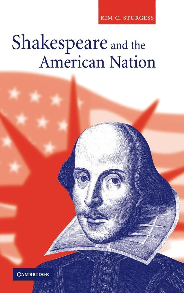 Shakespeare and the American Nation als Buch (gebunden)
