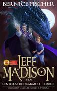 Jeff Madison y las Centellas de Drakmere (Libro n 1)